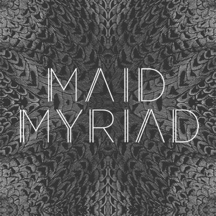 Maid Myriad Tour Dates