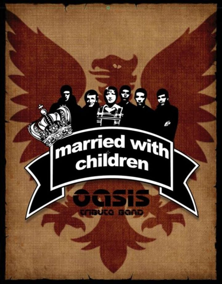 Married with Children -OASIS TRIBUTE BAND - Tour Dates