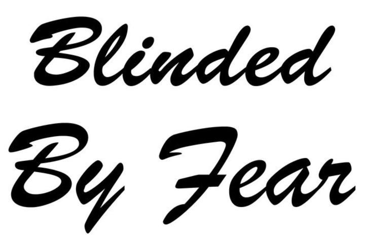 Blinded By Fear Tour Dates