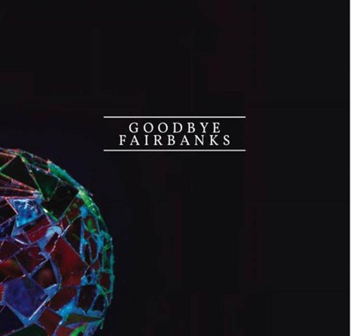 Goodbye Fairbanks Tour Dates