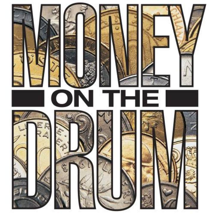 Money on the Drum Tour Dates