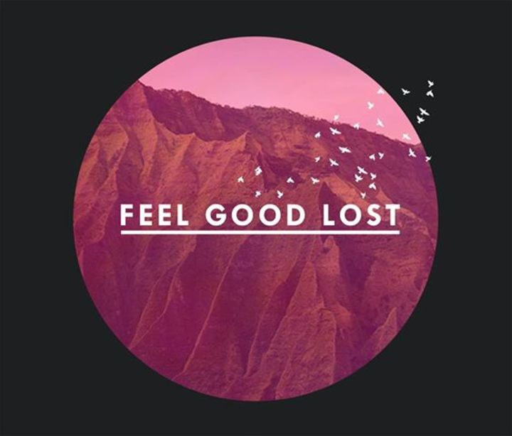 Feel Good Lost Tour Dates