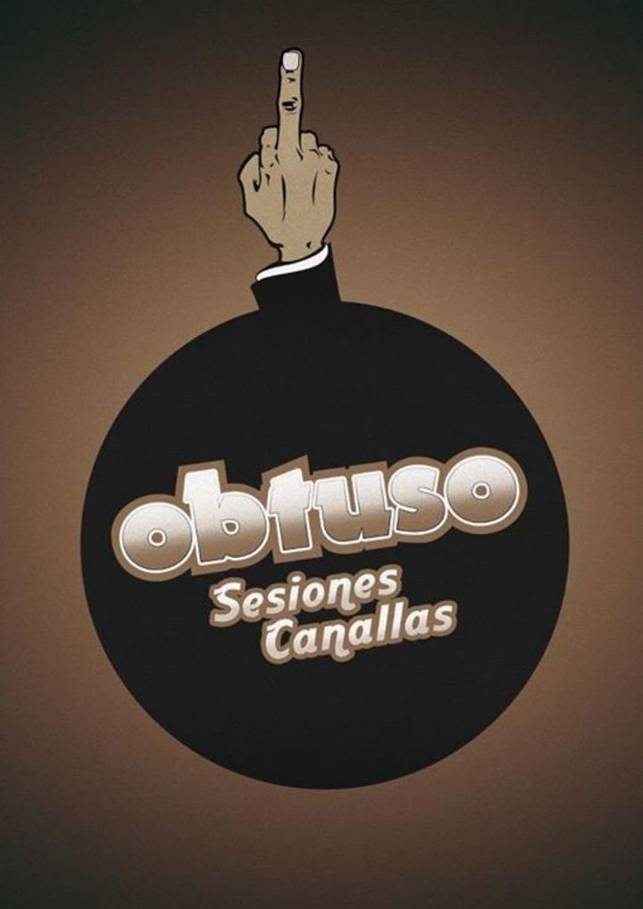 Sesiones Canallas By Obtuso Tour Dates