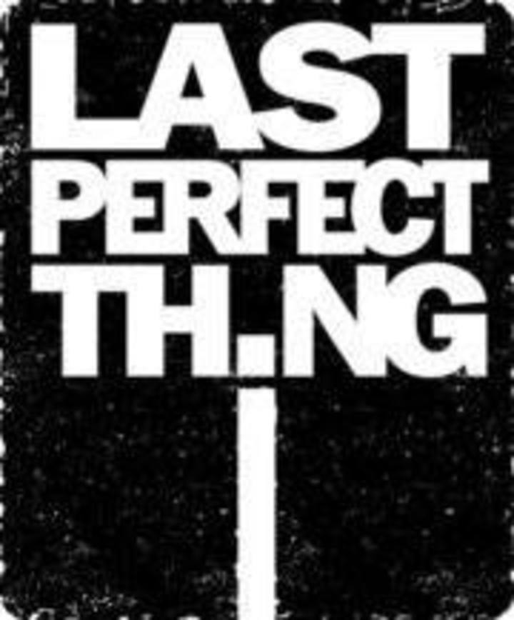 Last Perfect Thing Tour Dates