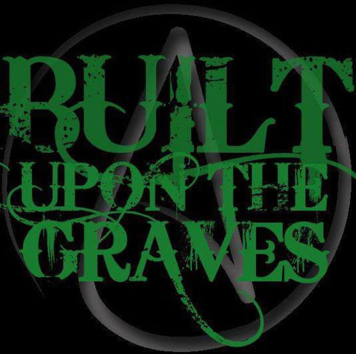 Built Upon The Graves Tour Dates