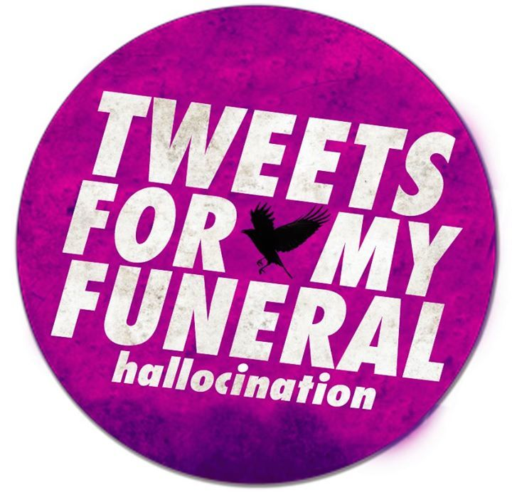 tweets for my funeral Tour Dates