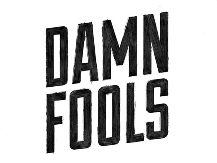 DAMN FOOLS Tour Dates