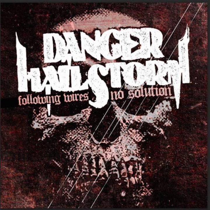 DANGER HAILSTORM Tour Dates