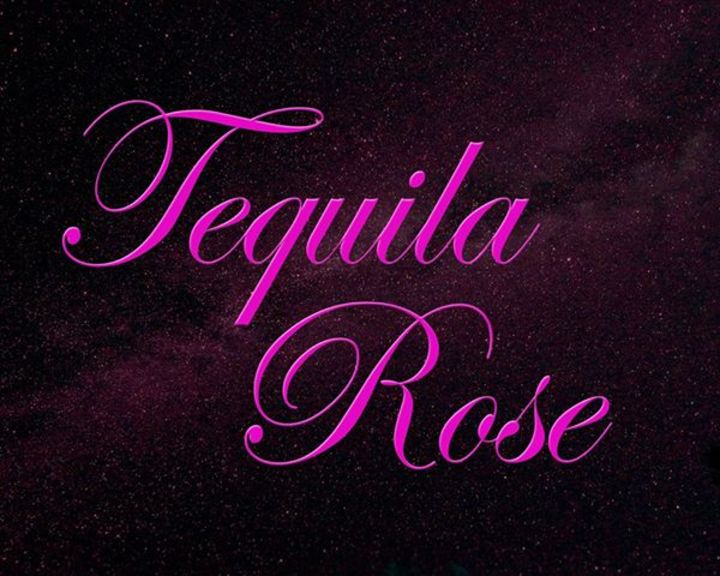 Tequila Rose Tour Dates