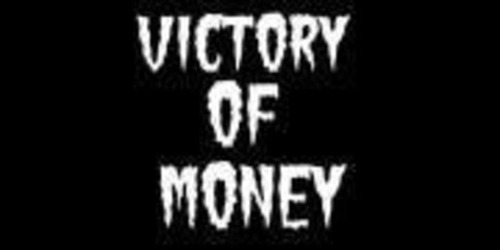 Victory of Money Tour Dates