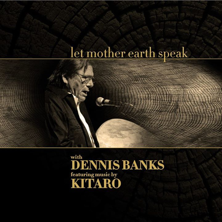 Let Mother Earth Speak with Dennis Banks & Kitaro Tour Dates