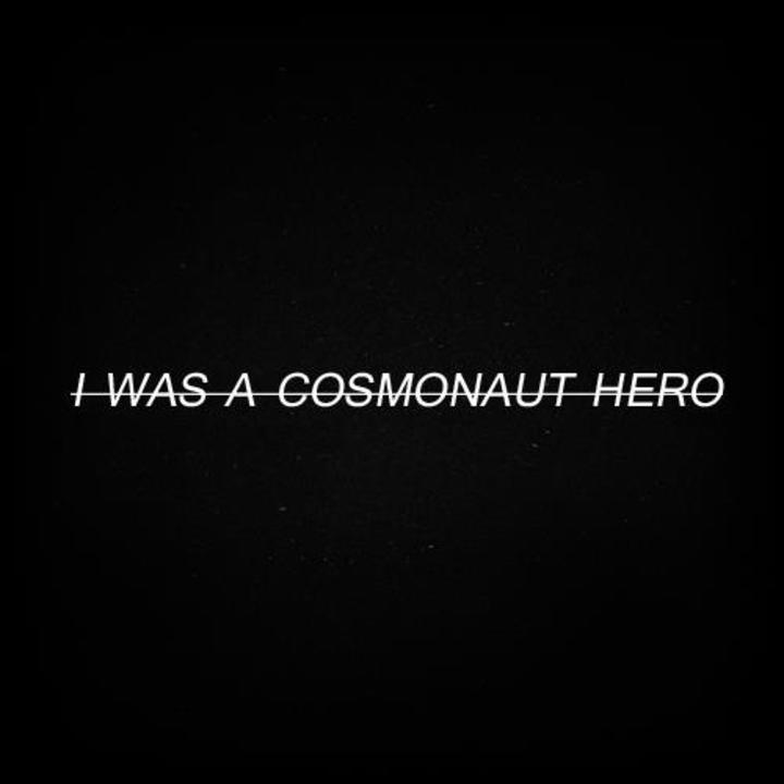 I was a Cosmonaut Hero Tour Dates