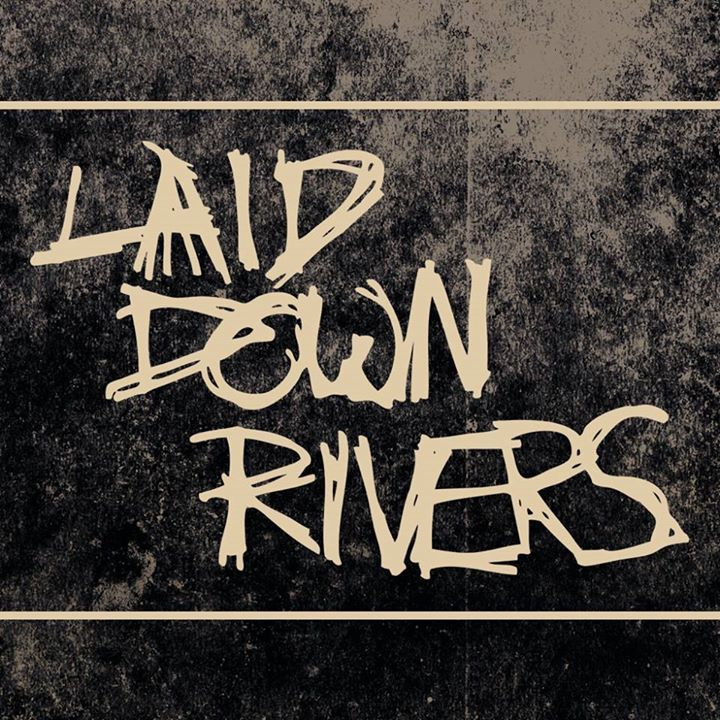 Laid Down Rivers Tour Dates