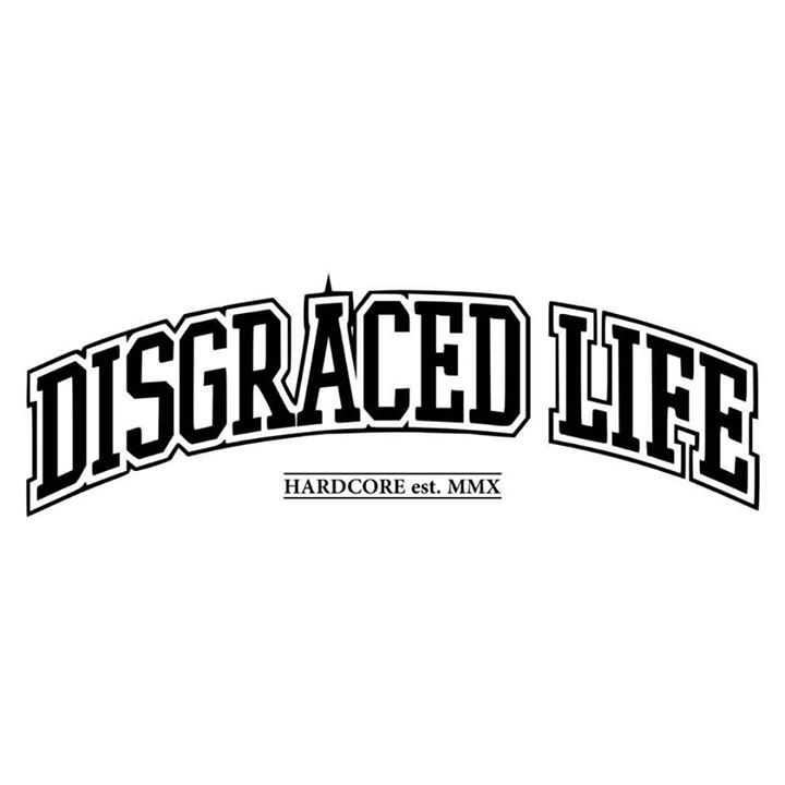 Disgraced Life Tour Dates