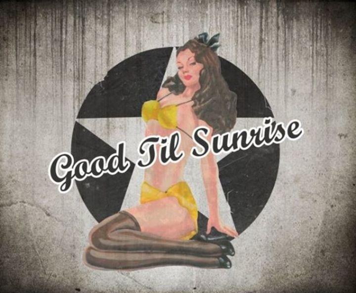 Good Til Sunrise Tour Dates