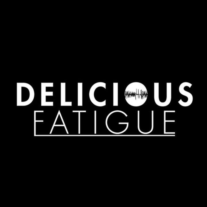 Delicious Fatigue Tour Dates