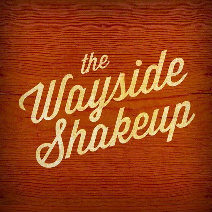 The Wayside Shakeup Tour Dates