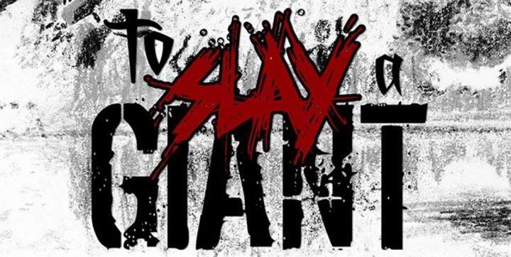 To Slay A Giant Tour Dates