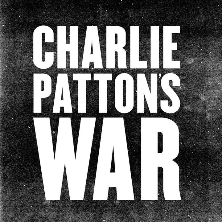Charlie Patton's War Tour Dates