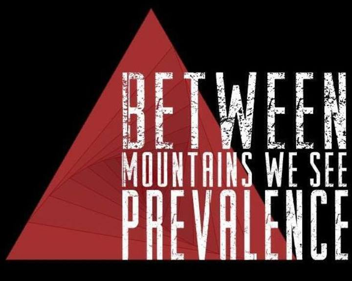 Between Mountains We See Prevailance Tour Dates