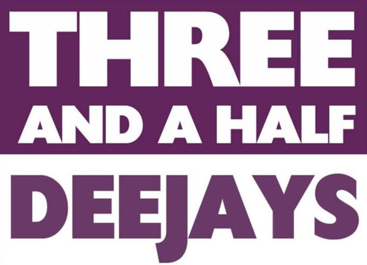 THREE and a half DEEJAYS Tour Dates