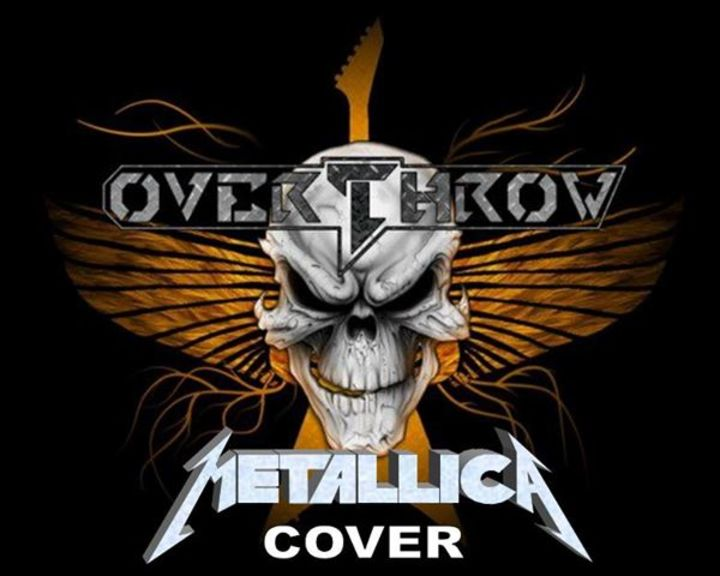 OVERTHROW METALLICA COVER BH Tour Dates