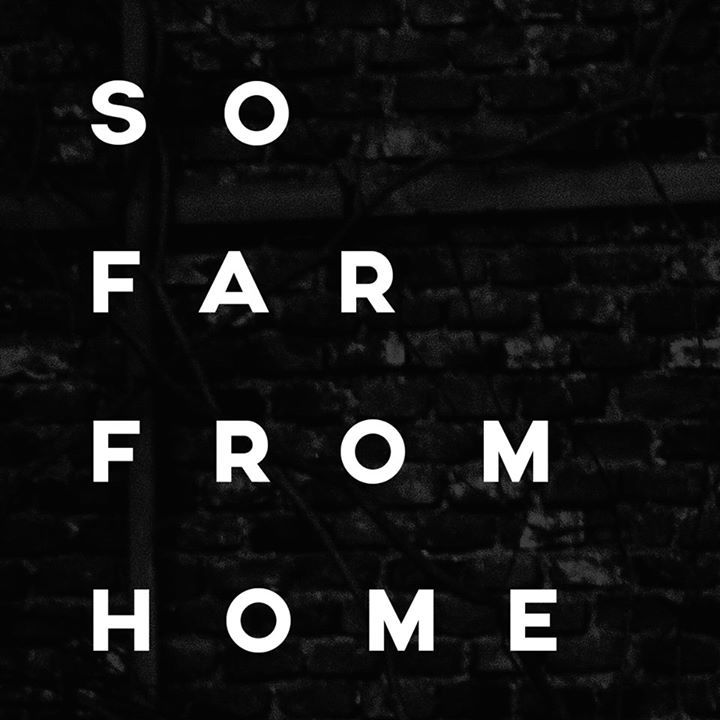 So Far From Home Tour Dates