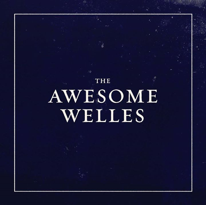 The Awesome Welles Tour Dates