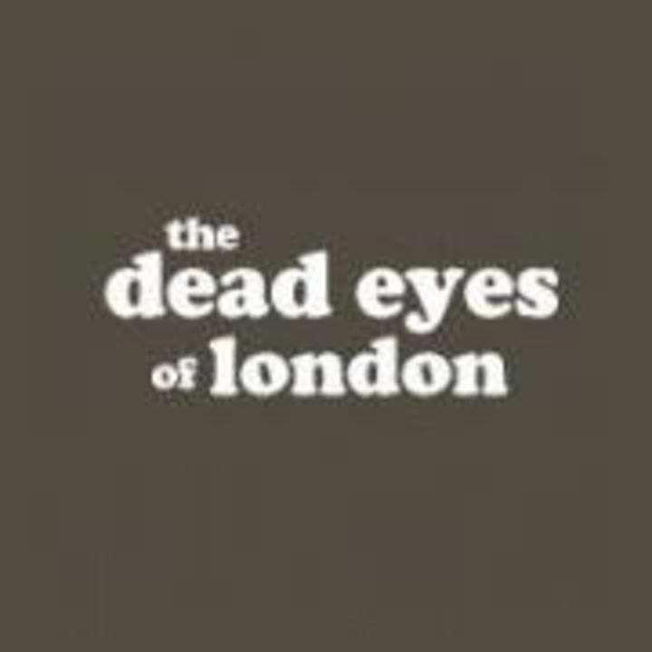 the dead eyes of london Tour Dates