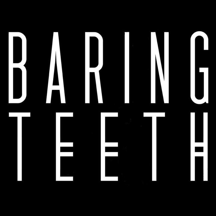 Baring Teeth Tour Dates