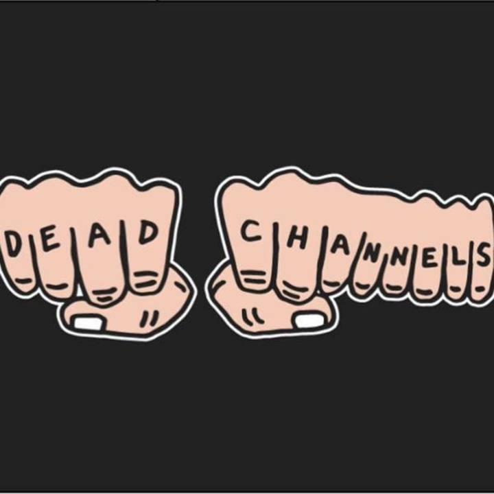 DEAD CHANNELS Tour Dates