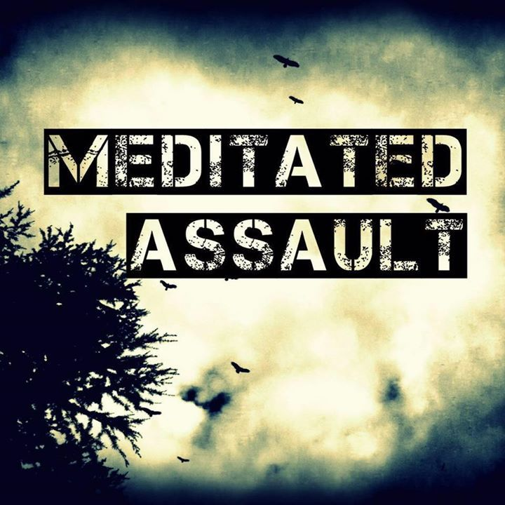 Meditated Assault Tour Dates