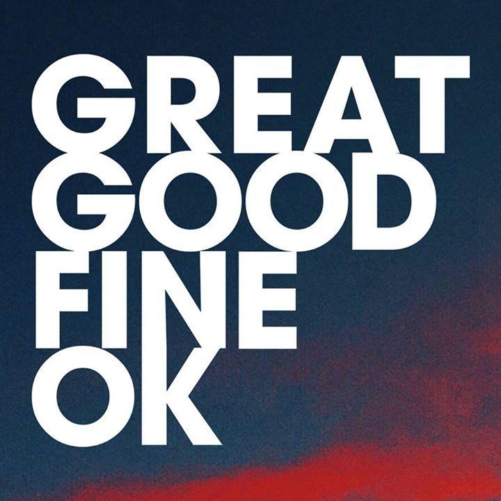 Great Good Fine Ok Tour Dates