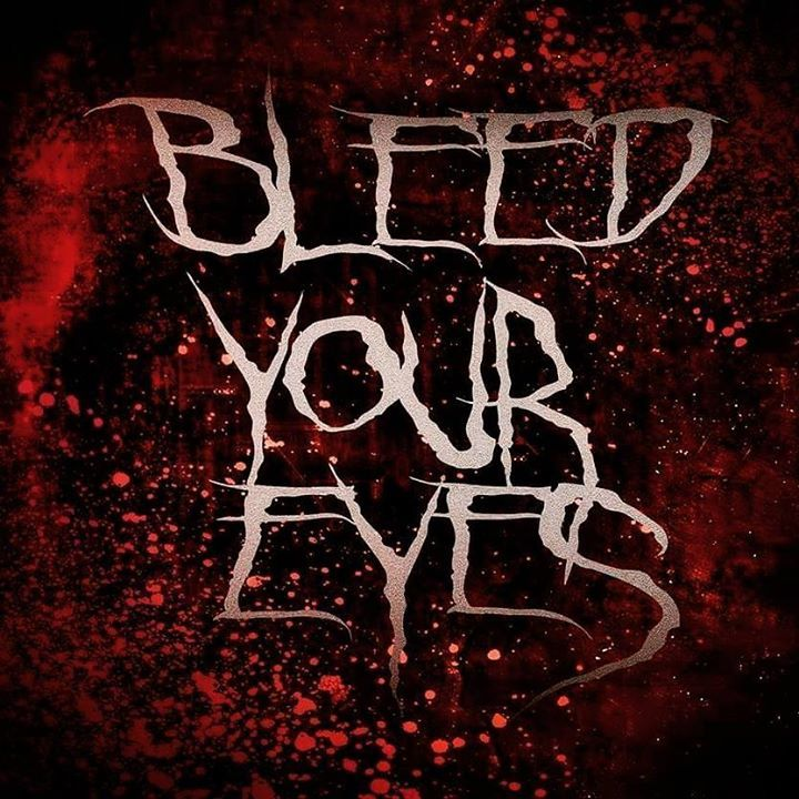 Bleed your eyes Tour Dates
