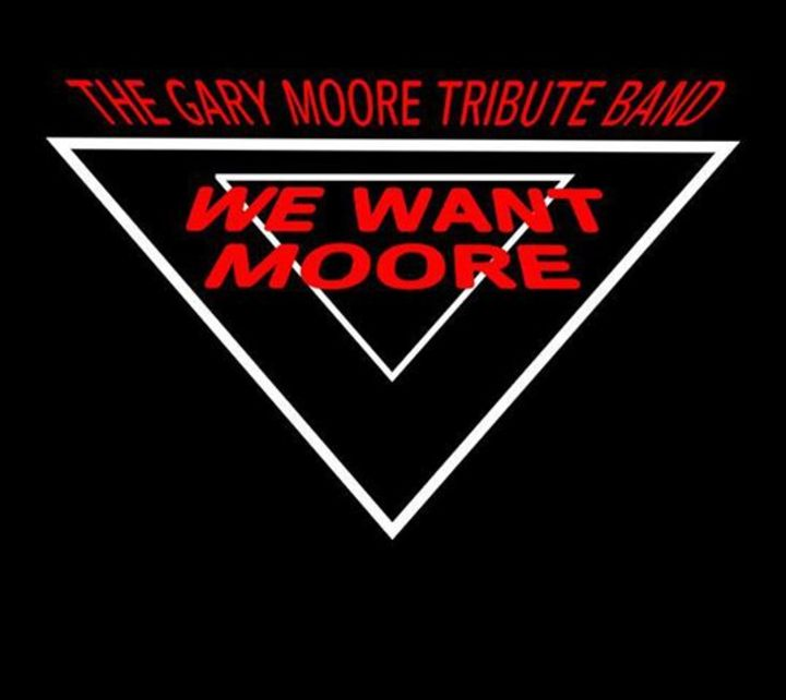 Gary Moore Tribute Band : WE WANT MOORE Tour Dates