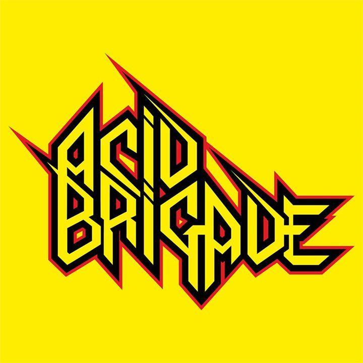 Acid Brigade Tour Dates