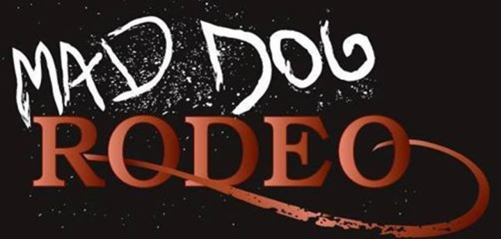 Mad Dog Rodeo Tour Dates
