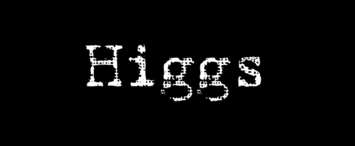 Higgs Tour Dates