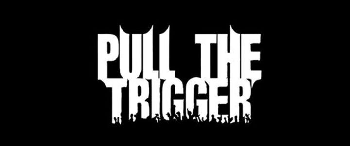 Pull the Trigger Tour Dates