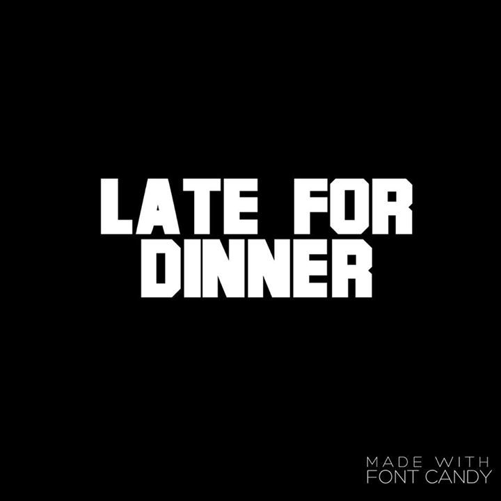 Late for Dinner Tour Dates
