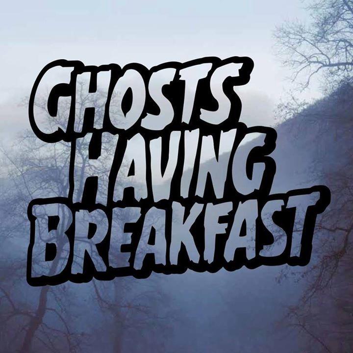 Ghosts having breakfast Tour Dates