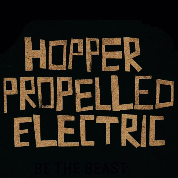 Hopper Propelled Electric Tour Dates