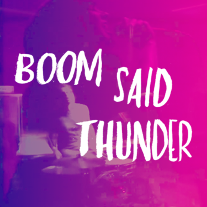 Boom Said Thunder Tour Dates