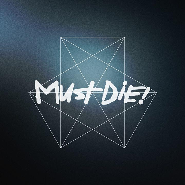MUST DIE Tour Dates