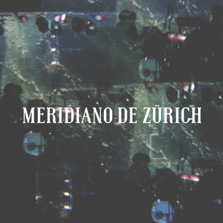 Meridiano de Zurich Tour Dates