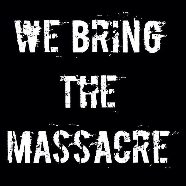 We Bring The Massacre Tour Dates