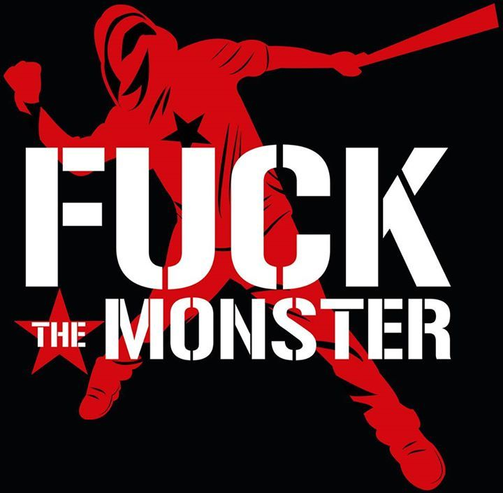 Fuck The Monster Tour Dates