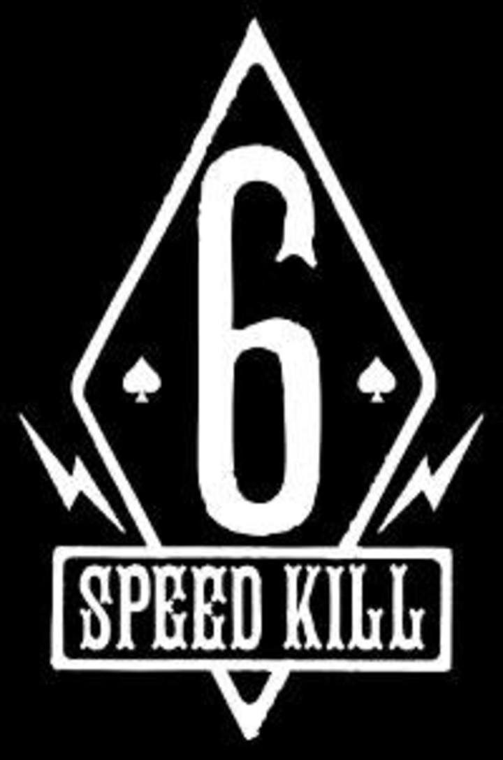 Six Speed Kill Tour Dates