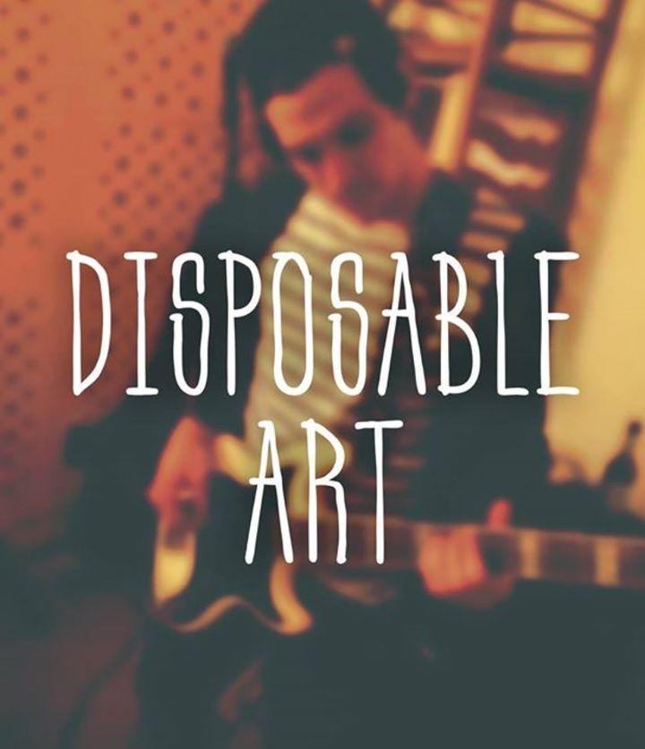 disposable art Tour Dates