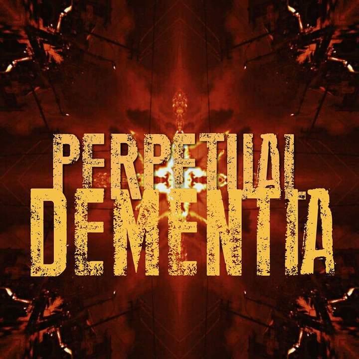 Perpetual Dementia Tour Dates